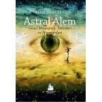 Astral Alem, Genel Manzarası, Sakinleri ve Fenomenleri