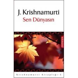Krishnamurti Kitaplığı - 3 / Sen Dünyasın